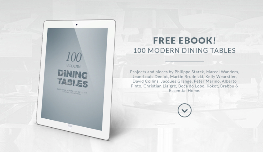 "Get Inspired With the Free e-Book ""100 Modern Dining Tables"" ➤ Discover the season's newest designs and inspirations. Visit us at www.moderndiningtables.net #diningtables #homedecorideas #diningroomideas @ModDiningTables dining tables 10 Remarkable Dining Tables That Will Steal Your Neighbors' Attention Get Inspired With the Free e Book 100 Modern Dining Tables SUPER BANNER"