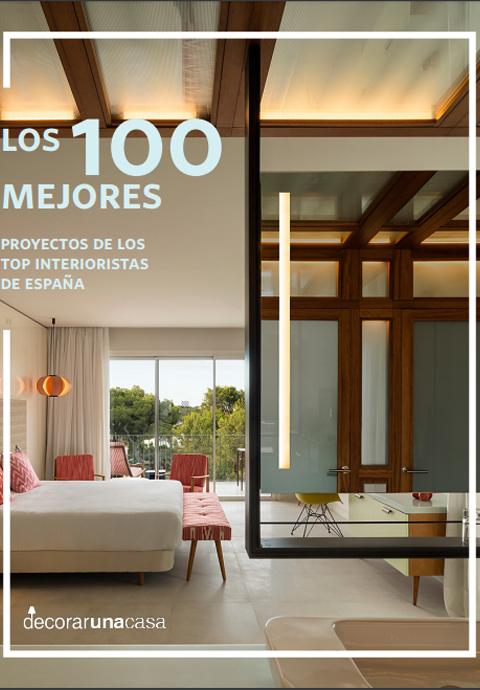 Los 100 Mejores Proyectos De Los Top Interioristas De España ebook los 100 mejores proyetos